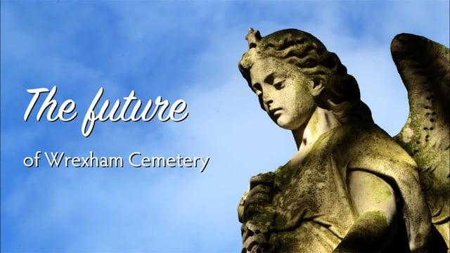 Wrexham Cemetery will be enjoyed by future generations.